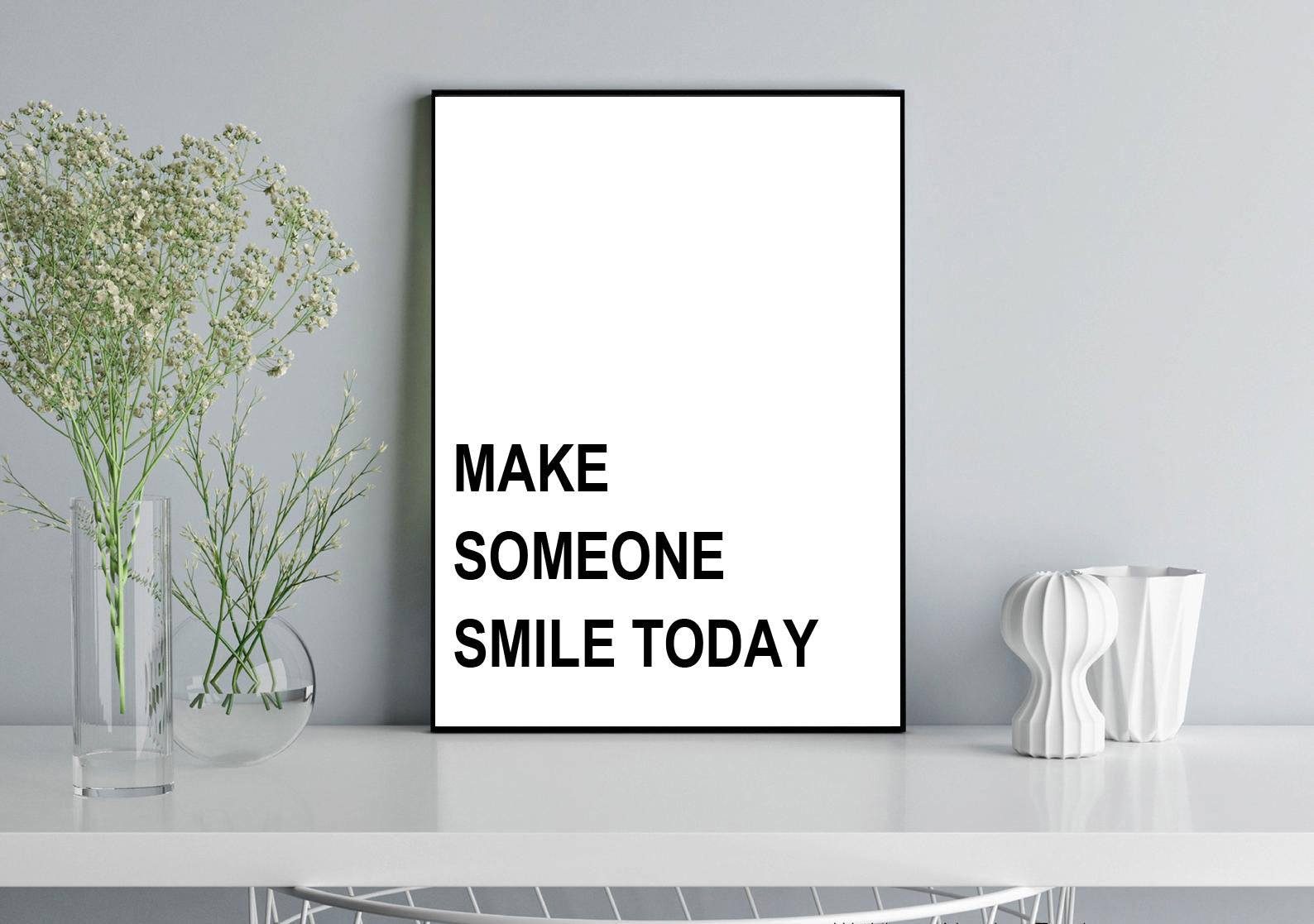 Make Someone Smile Today Typography Print Poster