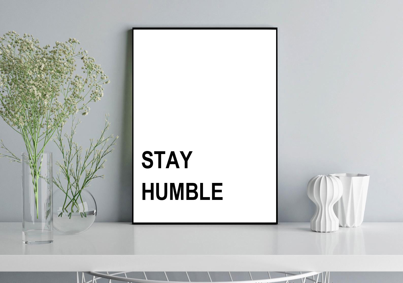 Stay Humble Quote Print