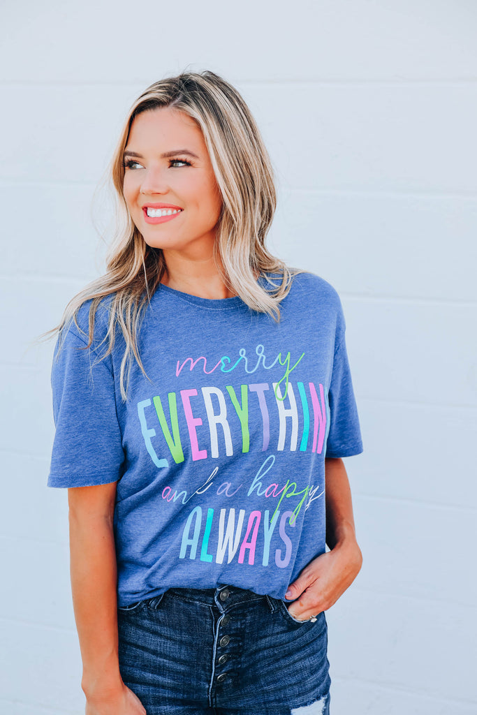 Merry Everything... Graphic Tee