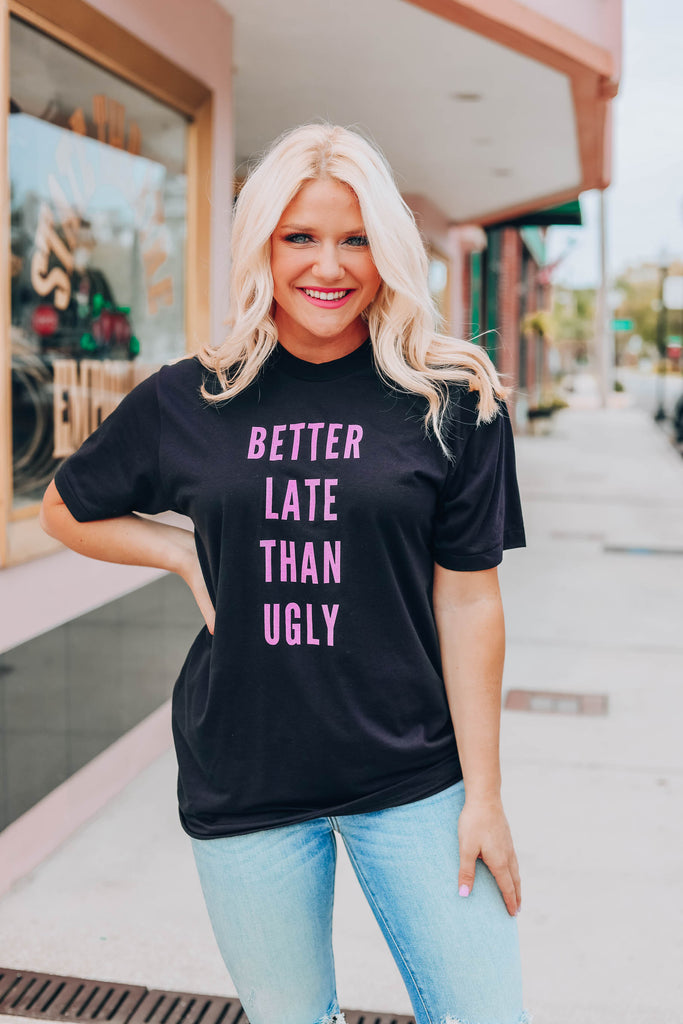 Better Late Than Ugly Graphic Tee - Black