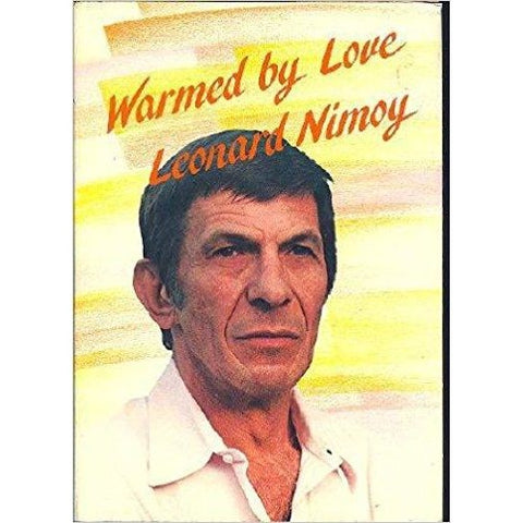 Warmed By Love: Poetry Book By Leonard Nimoy - From His Personal Collection - Leonard Nimoy's Shop LLAP