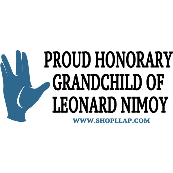 Proud Honorary Grandchild of Leonard Nimoy Bumper Sticker/Laptop Decal - Leonard Nimoy's Shop LLAP