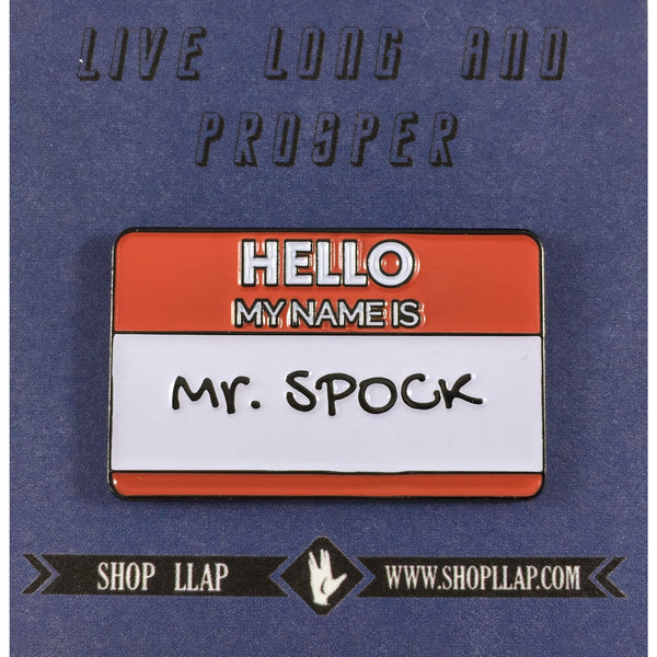 Hello My Name Is Mr. Spock - Name Tag Enamel Pin - Leonard Nimoy's Shop LLAP