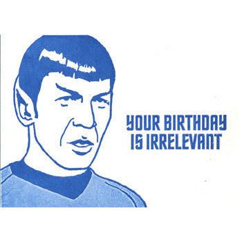 "Mr. Spock ""Your Birthday is Irrelevant"" Letterpress Card - Leonard Nimoy's Shop LLAP"