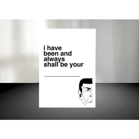 Spock's Quote: Fill-in-the-Blank Greeting Card For Any Occasion - Leonard Nimoy's Shop LLAP