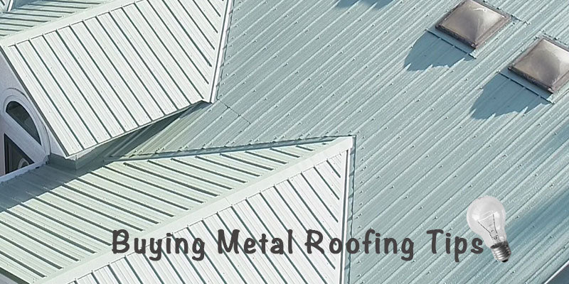 Buying Metal Roofing Tips