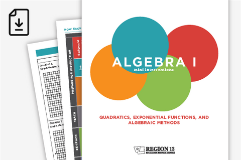 Algebra I Mini Interventions: Quadratics, Exponential Functions, and Algebraic Methods (Downloadable PDF)