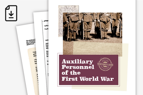 History Lab: Auxiliary Personnel of the First World War (Downloadable PDF)