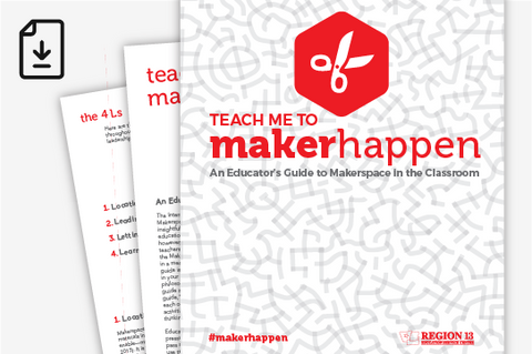 Teach Me to MakerHappen: An Educator's Guide to Makerspace in the Classroom (Downloadable PDF)