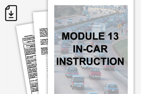 Parent Taught Driver Education Course 101: Module 13 In-Car Instruction Only (Downloadable PDF)