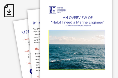Middle School STEM Camp - Help! I Need A Marine Engineer (Downloadable Materials)