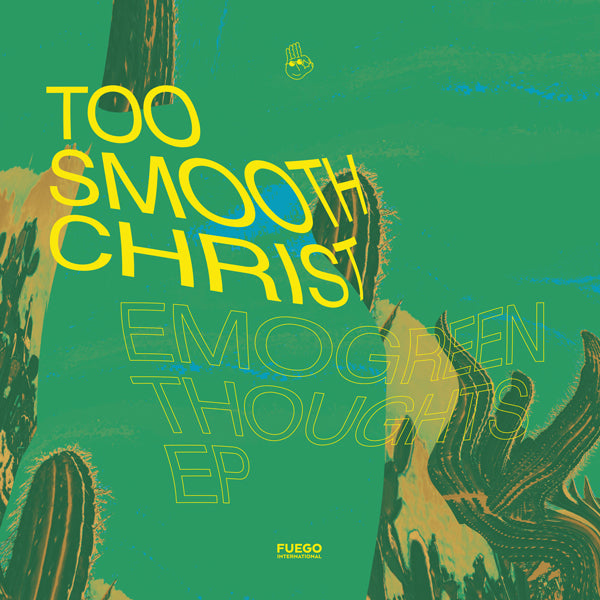 Too Smooth Christ - Emogreen Thoughts EP (Ltd. 300 Copies)