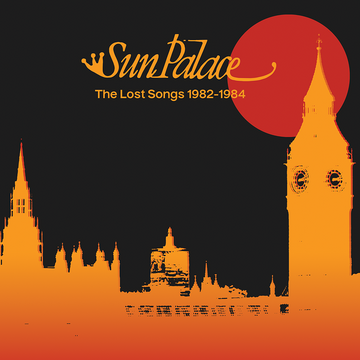 SunPalace - The Lost Songs 1982-1984
