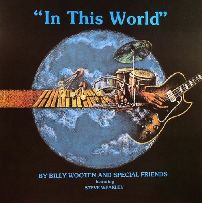 Billy Wooten and Special Friends ft. Steve Weakly - In This World