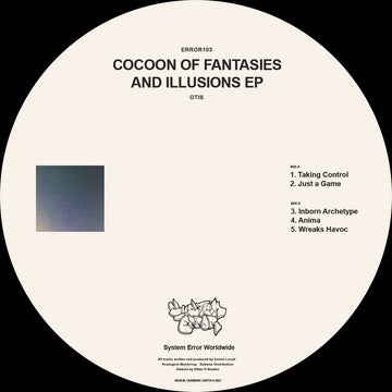 Otis - Cocoon of Fantasies and Illusions EP (PRE-ORDER)
