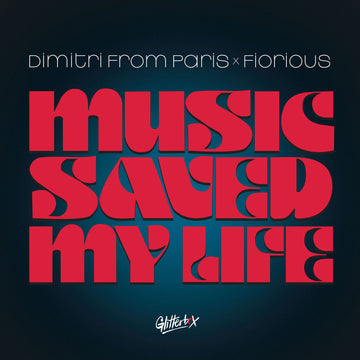 Dimitri From Paris x Fiorious - Music Saved My Life