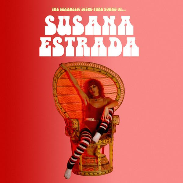 Susana Estrada - The Sexadelic Disco Funk Sound Of...