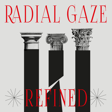 Radial Gaze - Refined EP (SHIPPING NEXT WEEK)