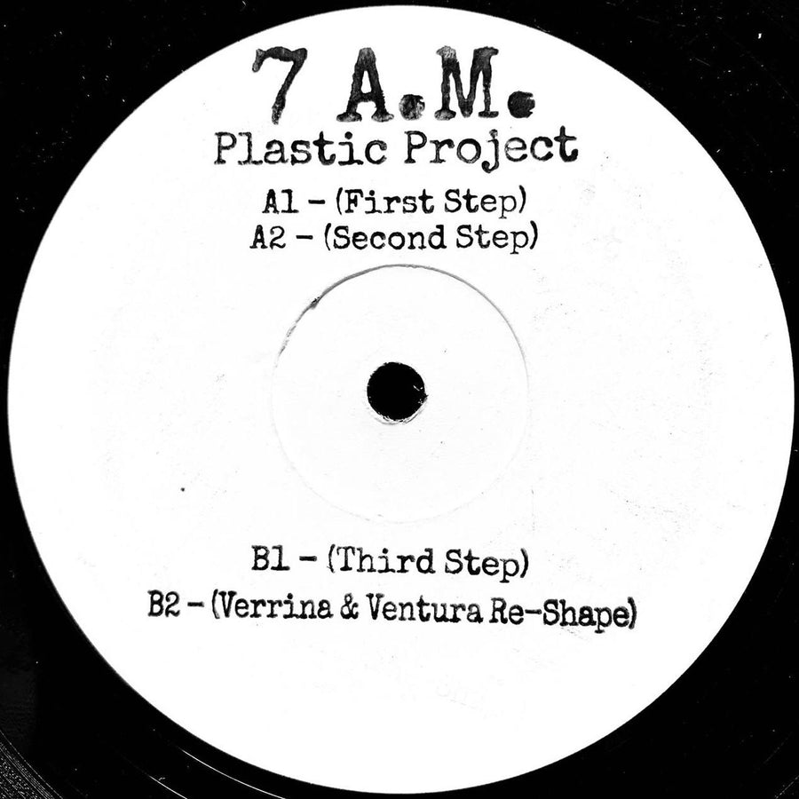 Plastic Project - 7 A.M. (Incl. Verrina & Ventura Re-Shape)