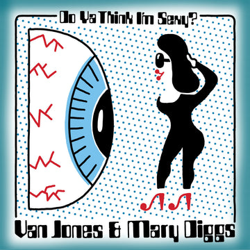 Van Jones & Mary Diggs - Do Ya Think I'm Sexy / Hypnotized 7