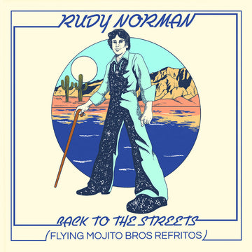 Rudy Norman and Flying Mojito Bros - Back To The Streets (Flying Mojito Bros Refritos) (PRE-ORDER)