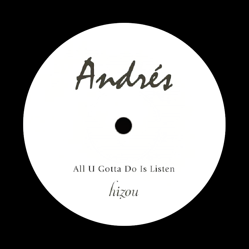 Andres - All U Gotta Do Is Listen