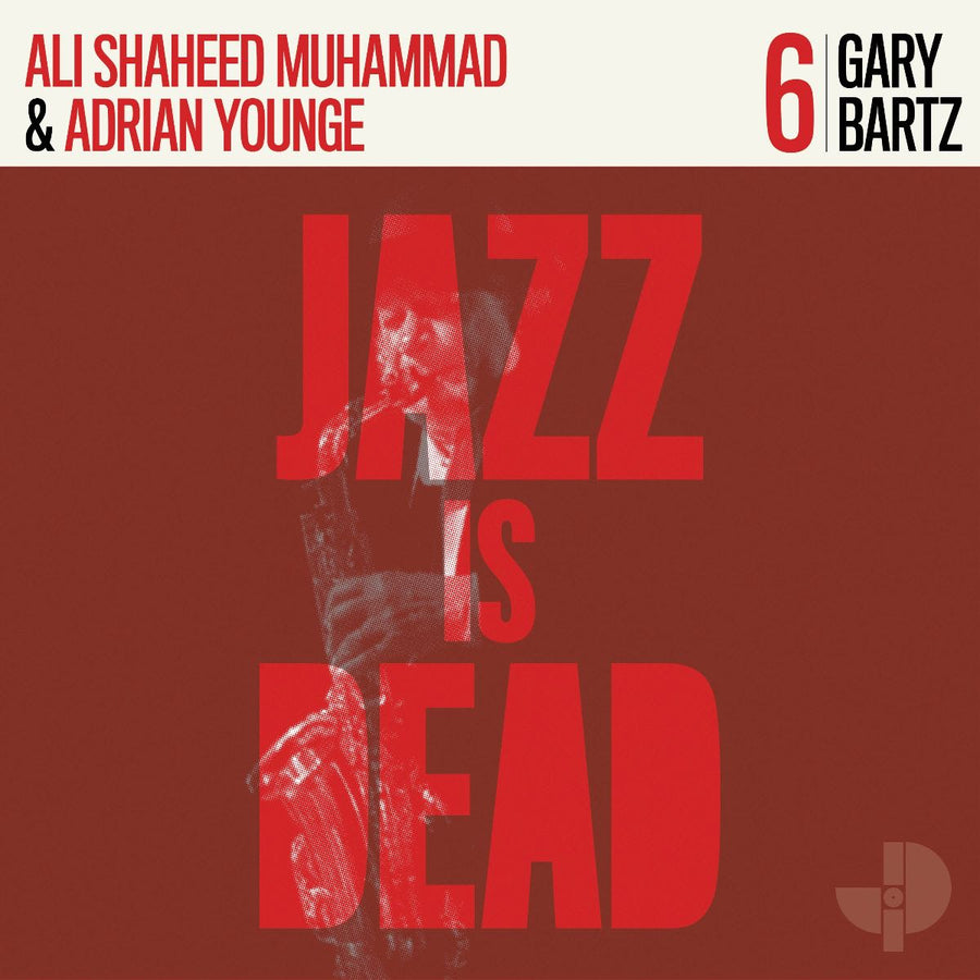 *NO SOUND CLIPS* Gary Bartz, Adrian Younge, Ali Shaheed Muhammad - Jazz Is Dead 006 LP