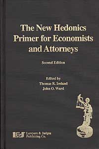 New Hedonics Primer for Economists and Attorneys, Second Edition - Lawyers & Judges Publishing Company, Inc.