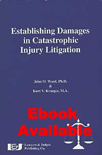 Establishing Damages in Catastrophic Injury Litigation - Lawyers & Judges Publishing Company, Inc.
