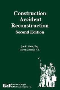 Construction Accident Reconstruction, Second Edition - Lawyers & Judges Publishing Company, Inc.