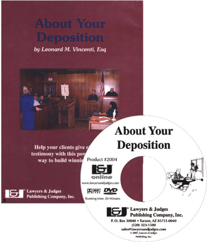 About Your Deposition DVD - Lawyers & Judges Publishing Company, Inc.