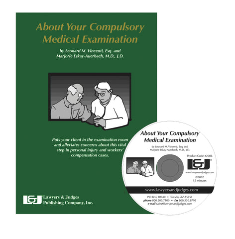 About Your Compulsory Medical Exam DVD - Lawyers & Judges Publishing Company, Inc.