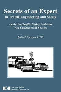 Secrets of an Expert In Traffic Engineering and Safety - Lawyers & Judges Publishing Company, Inc.