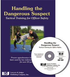 Handling the Dangerous Suspect: Tactical Training for Officer Safety DVD - Lawyers & Judges Publishing Company, Inc.