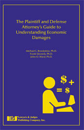 Plaintiff and Defense Attorney's Guide to Understanding Economic Damages - Lawyers & Judges Publishing Company, Inc.