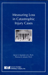 Measuring Loss in Catastrophic Injury Cases - Lawyers & Judges Publishing Company, Inc.