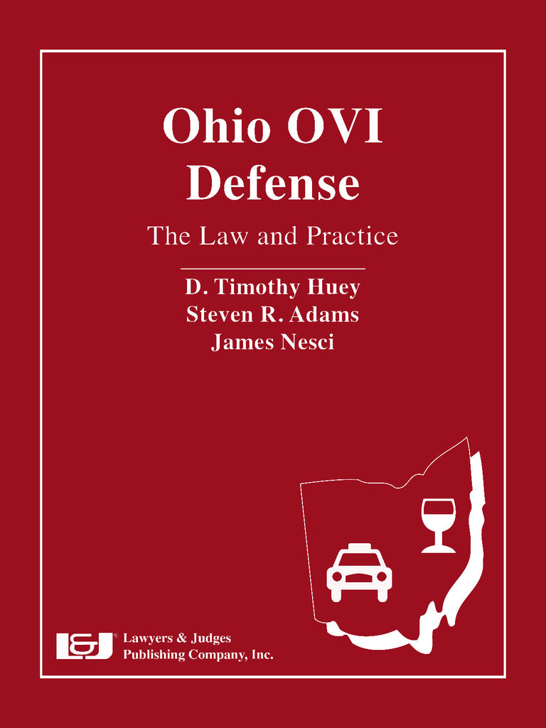 Ohio OVI Defense: The Law and Practice - Lawyers & Judges Publishing Company, Inc.
