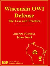 Wisconsin OWI Defense: The Law & Practice with DVD - Lawyers & Judges Publishing Company, Inc.
