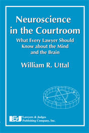 Neuroscience in the Courtroom - Lawyers & Judges Publishing Company, Inc.