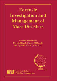 Forensic Investigation and Management of Mass Disasters - Lawyers & Judges Publishing Company, Inc.