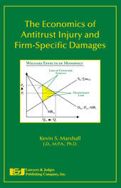 The Economics of Antitrust Injury and Firm-Specific Damages - Lawyers & Judges Publishing Company, Inc.