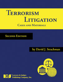 Terrorism Litigation: Cases and Materials, Second Edition - Lawyers & Judges Publishing Company, Inc.