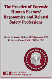 Practice of Forensic Human Factors/Ergonomics and Related Safety Professions - Lawyers & Judges Publishing Company, Inc.