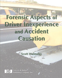 Forensic Aspects of Driver Inexperience & Accident Causation - Lawyers & Judges Publishing Company, Inc.
