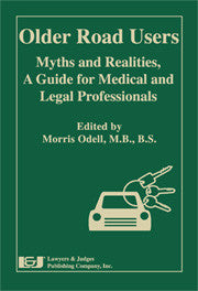 Older Road Users: Myths and Realities, A Guide for Medical and Legal Professionals - Lawyers & Judges Publishing Company, Inc.