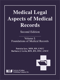 Medical Legal Aspects of Medical Records, Second Edition (Volume I) - Lawyers & Judges Publishing Company, Inc.