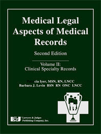 Medical Legal Aspects of Medical Records, Second Edition (Volume II) - Lawyers & Judges Publishing Company, Inc.