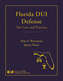 Florida DUI Defense: The Law & Practice with DVD - Lawyers & Judges Publishing Company, Inc.