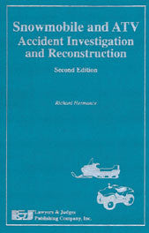 Snowmobile and ATV Accident Investigation and Reconstruction, Second Edition - Lawyers & Judges Publishing Company, Inc.