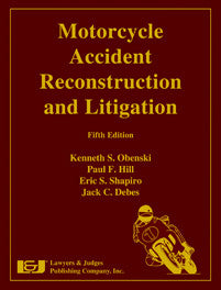 Motorcycle Accident Reconstruction and Litigation, Fifth Edition with Hurt Report - Lawyers & Judges Publishing Company, Inc.